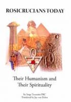 Rosicrucians Today. Their Humanism and Their Spirituality